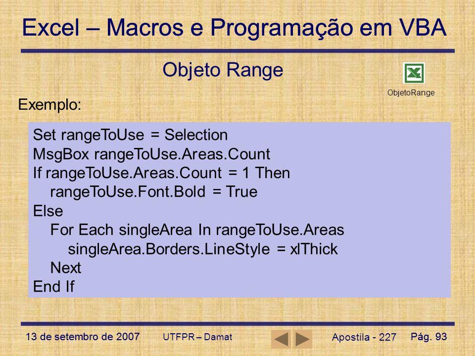 Excel – Macros e Programação em VBA 13 de setembro de 2007Pág. 93 Excel – Macros e Programação em VBA 13 de setembro de 2007Pág. 93 UTFPR – Damat Apos