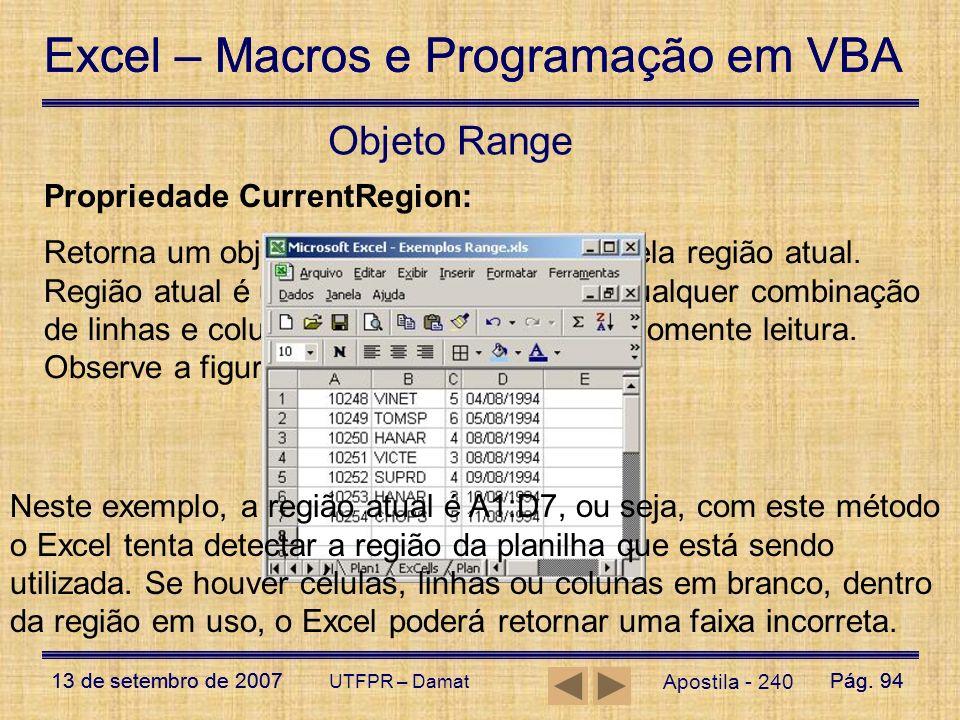 Excel – Macros e Programação em VBA 13 de setembro de 2007Pág. 94 Excel – Macros e Programação em VBA 13 de setembro de 2007Pág. 94 UTFPR – Damat Apos