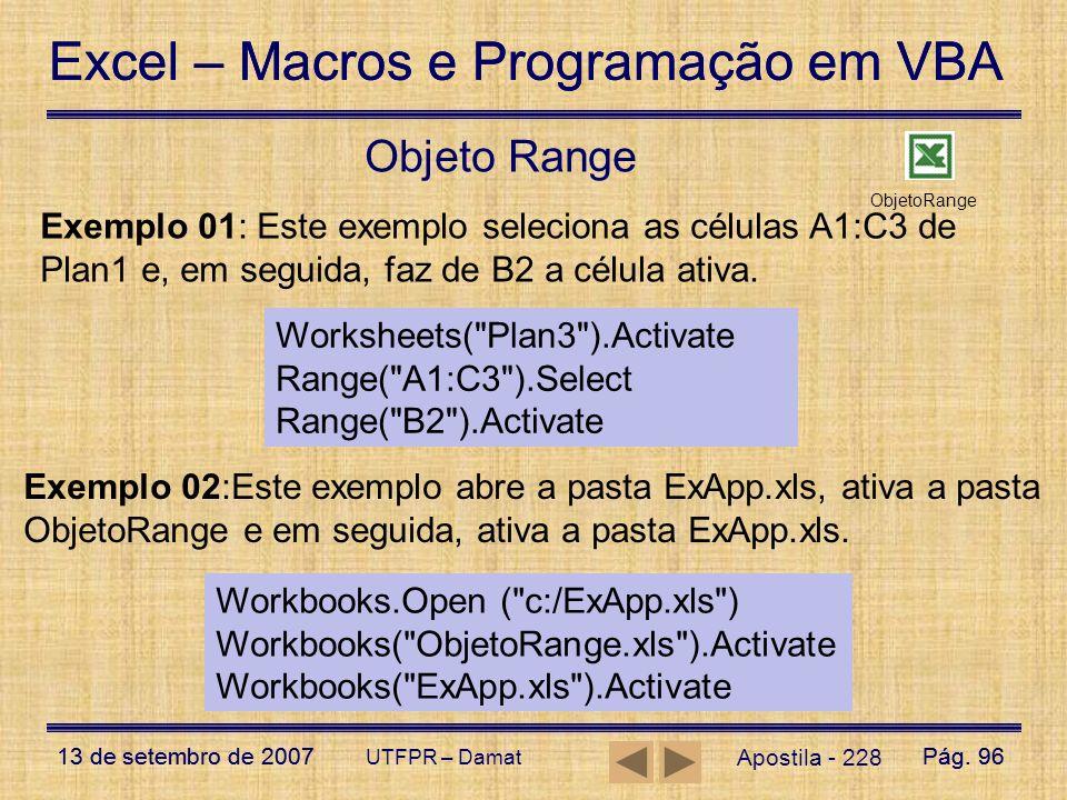 Excel – Macros e Programação em VBA 13 de setembro de 2007Pág. 96 Excel – Macros e Programação em VBA 13 de setembro de 2007Pág. 96 UTFPR – Damat Apos