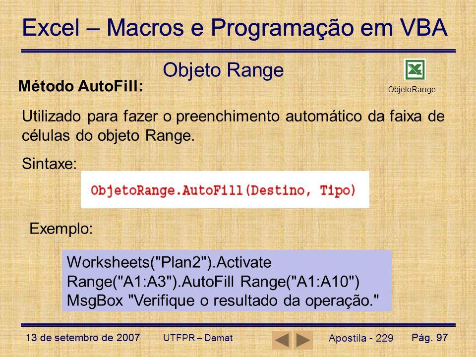 Excel – Macros e Programação em VBA 13 de setembro de 2007Pág. 97 Excel – Macros e Programação em VBA 13 de setembro de 2007Pág. 97 UTFPR – Damat Apos