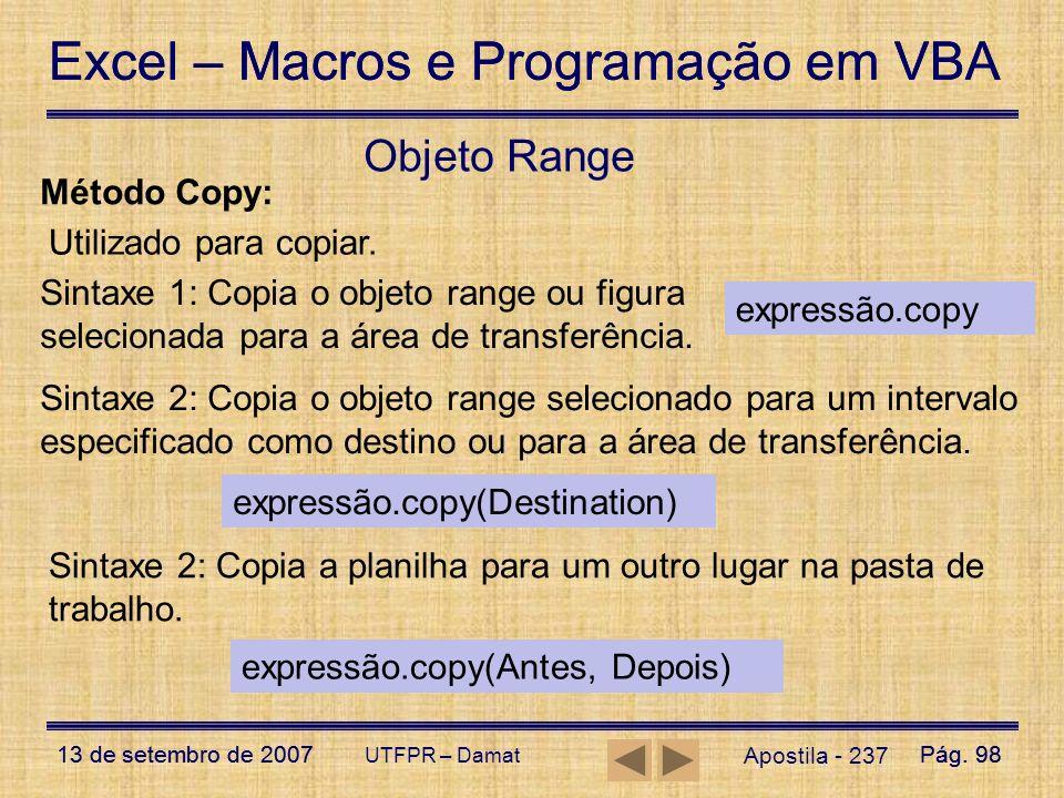 Excel – Macros e Programação em VBA 13 de setembro de 2007Pág. 98 Excel – Macros e Programação em VBA 13 de setembro de 2007Pág. 98 UTFPR – Damat Apos