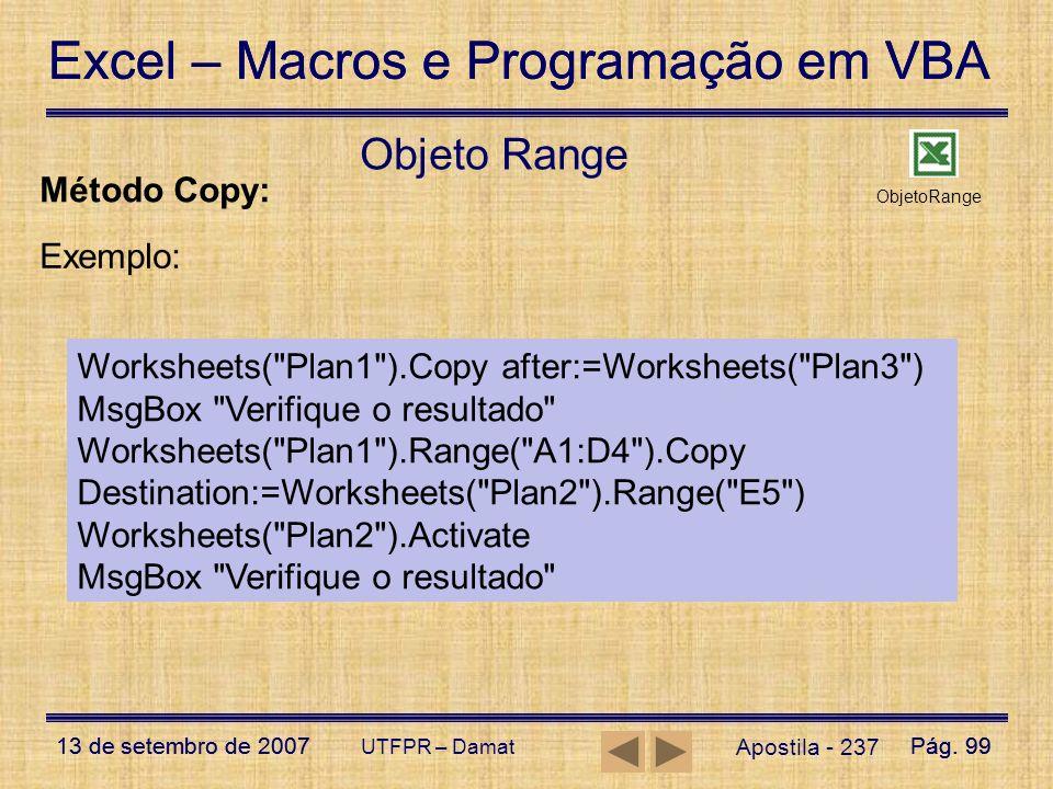 Excel – Macros e Programação em VBA 13 de setembro de 2007Pág. 99 Excel – Macros e Programação em VBA 13 de setembro de 2007Pág. 99 UTFPR – Damat Apos