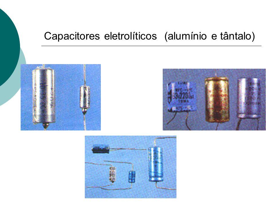 Capacitores eletrolíticos (alumínio e tântalo)
