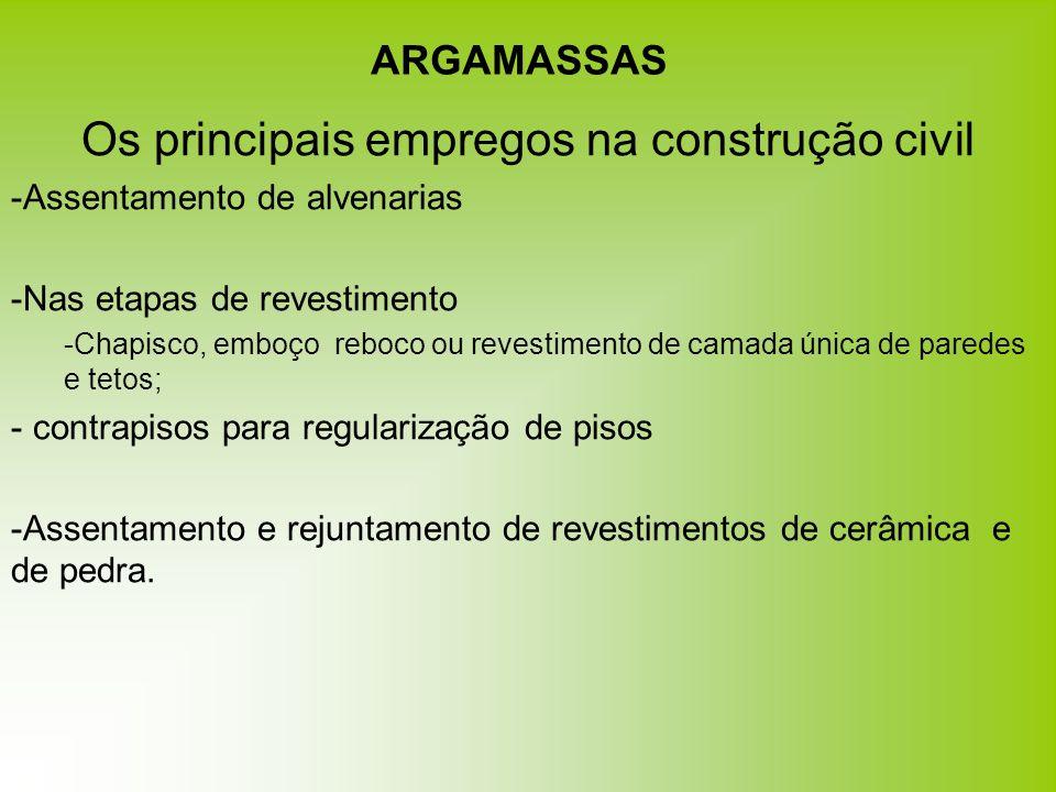 ARGAMASSAS Os principais empregos na construção civil -Assentamento de alvenarias -Nas etapas de revestimento -Chapisco, emboço reboco ou revestimento