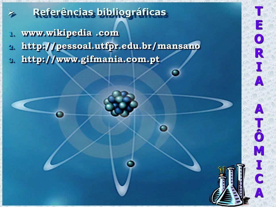 TEORIAATÔMICA Referências bibliográficas Referências bibliográficas 1.