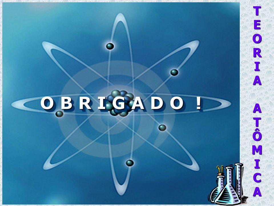 TEORIAATÔMICA O B R I G A D O !