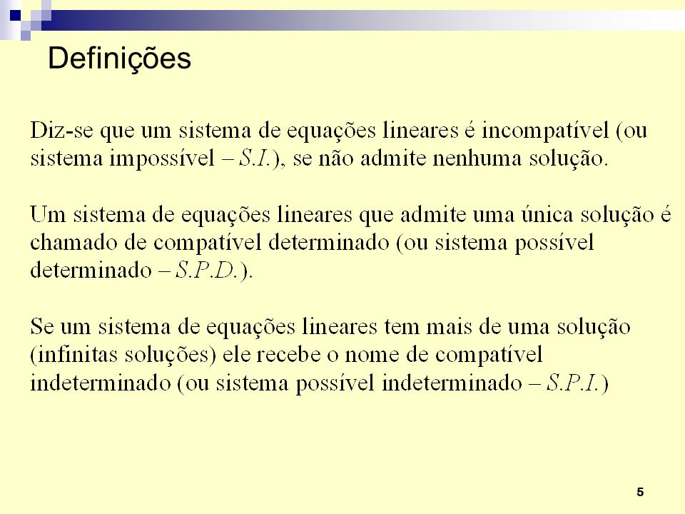 6 Sistema de Equações Possível DeterminadoIndeterminado Impossível