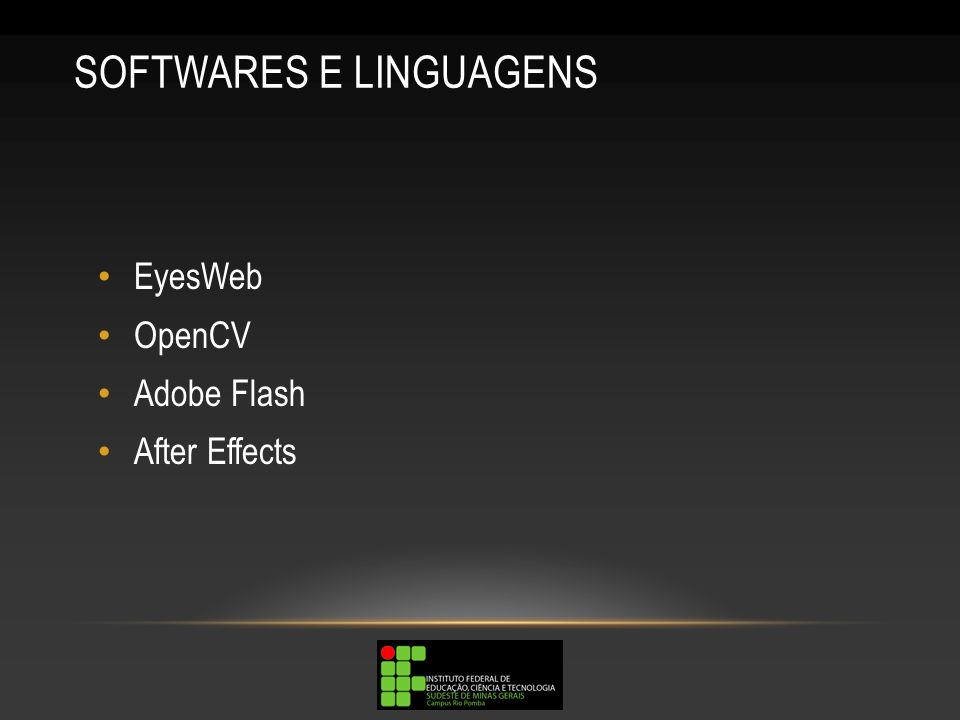 SOFTWARES E LINGUAGENS EyesWeb OpenCV Adobe Flash After Effects