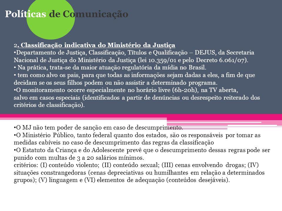 Políticas de Comunicação Aula 04 – Políticas Públicas de Comunicação 2. Classificação indicativa do Ministério da Justiça Departamento de Justiça, Cla