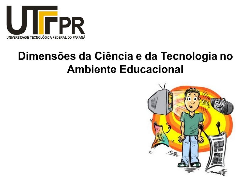 Dimensões da Ciência e da Tecnologia no Ambiente Educacional