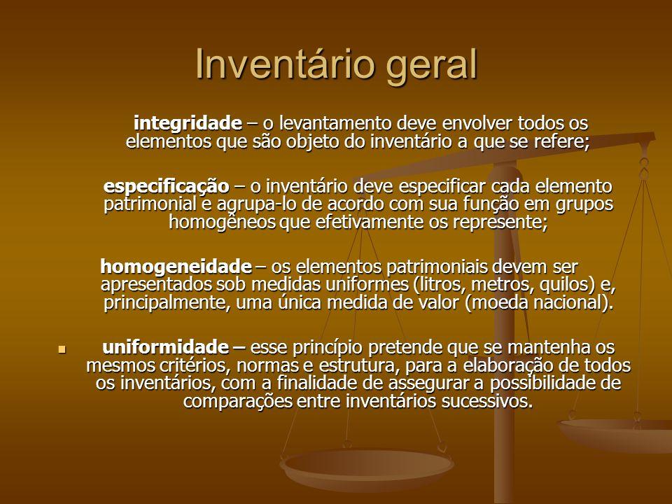 Inventário geral integridade – o levantamento deve envolver todos os elementos que são objeto do inventário a que se refere; integridade – o levantame