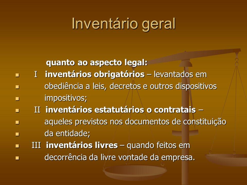 Inventário geral quanto ao aspecto legal: quanto ao aspecto legal: I inventários obrigatórios – levantados em I inventários obrigatórios – levantados