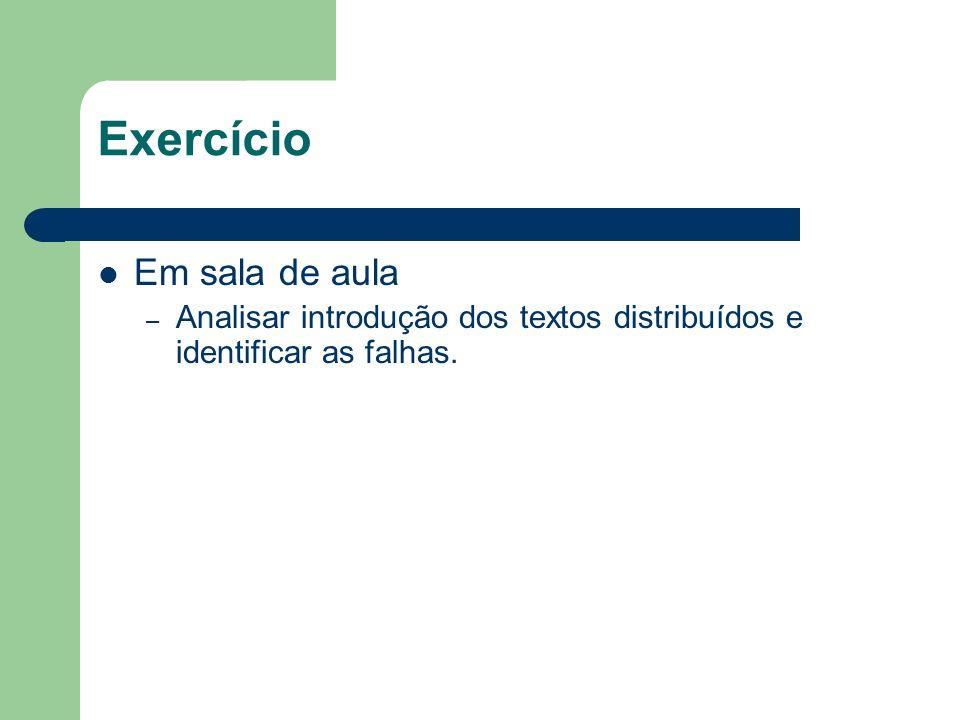 Exercício Em sala de aula – Analisar introdução dos textos distribuídos e identificar as falhas.