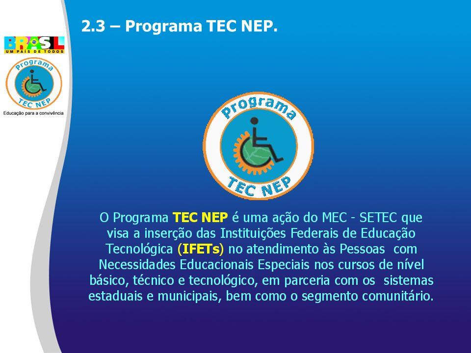 2.3 – Programa TEC NEP.