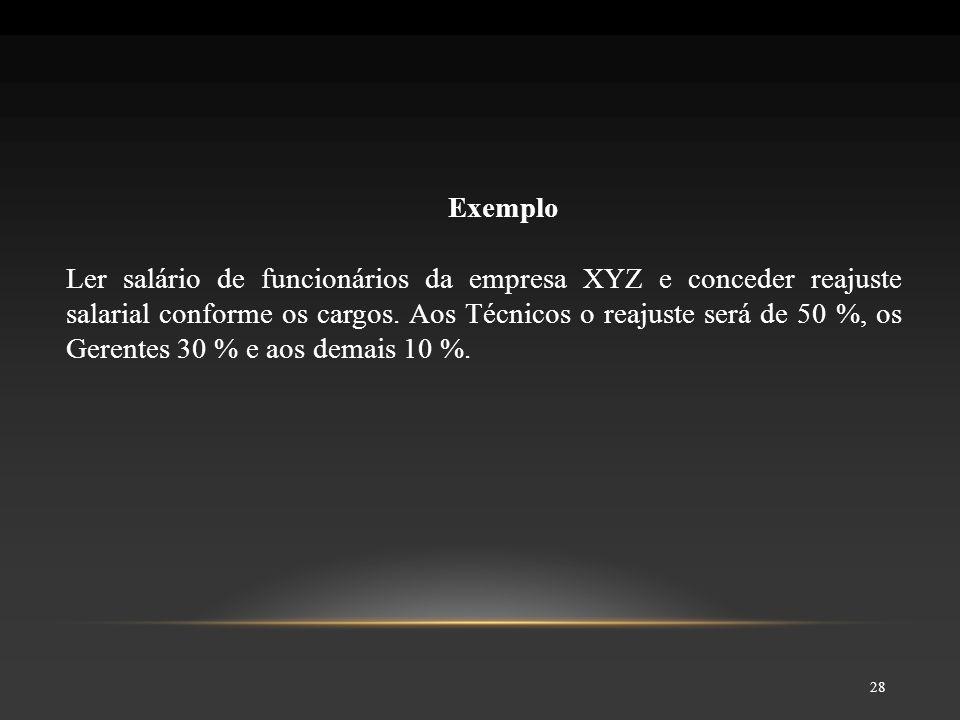 FLUXOGRAMA SEGUIDO DE ALGORITMO 29 V V Sal_Reaj.1.5 * Salário Sal_Reaj.