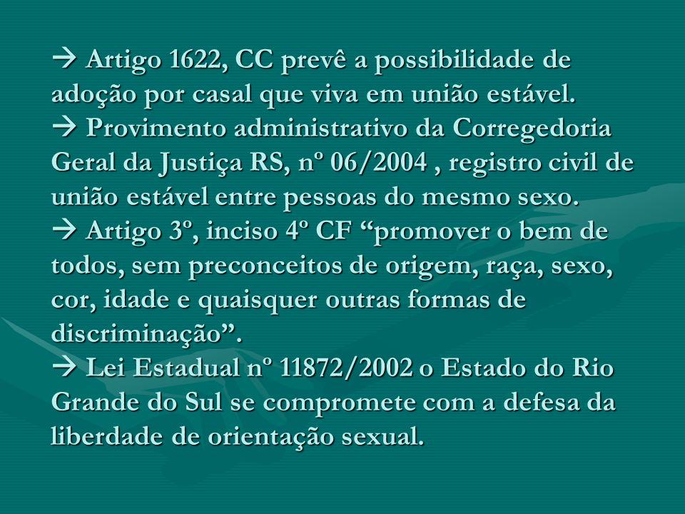 Artigo 1622, CC prevê a possibilidade de adoção por casal que viva em união estável. Provimento administrativo da Corregedoria Geral da Justiça RS, nº