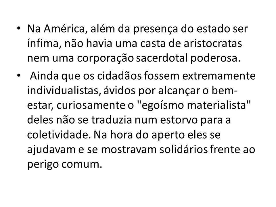 Aron, R. As etapas do pensamento sociológico: Alexis Tocqueville. São Paulo. Martins Fontes, 2000.