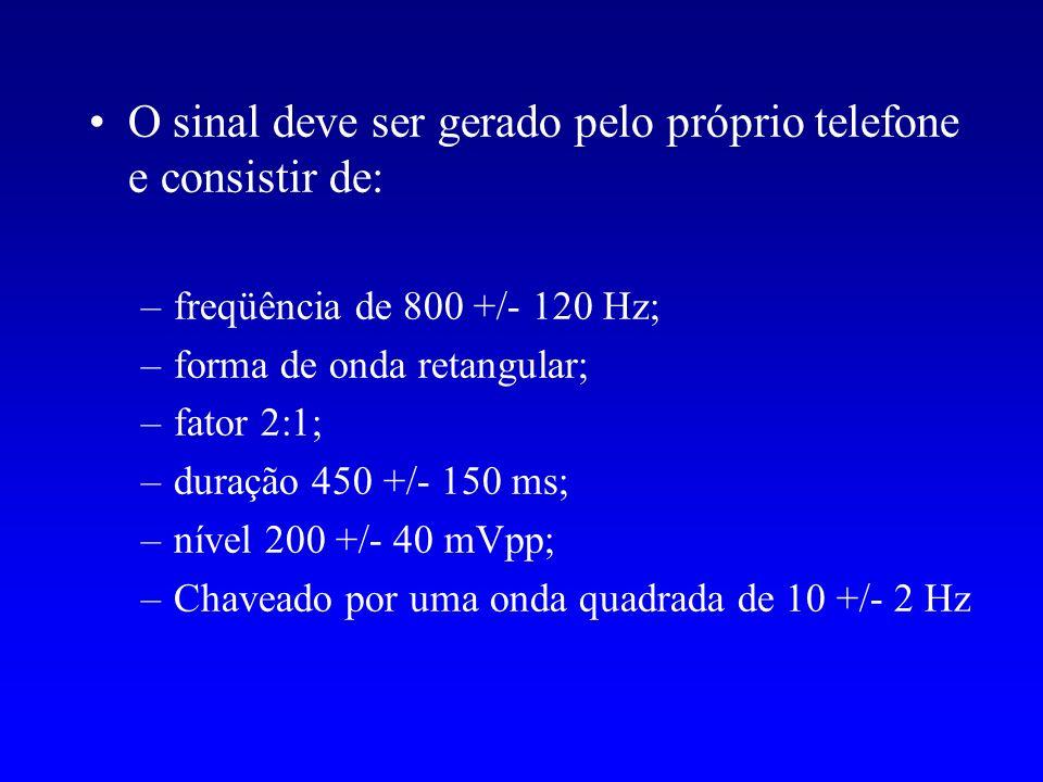 O sinal deve ser gerado pelo próprio telefone e consistir de: –freqüência de 800 +/- 120 Hz; –forma de onda retangular; –fator 2:1; –duração 450 +/- 1