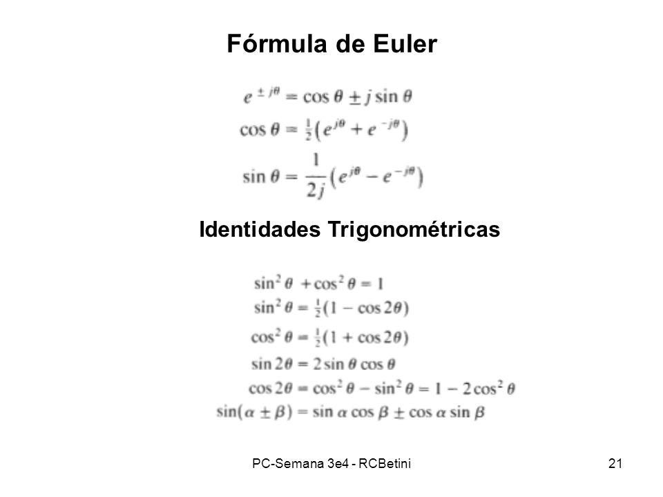PC-Semana 3e4 - RCBetini21 Fórmula de Euler Identidades Trigonométricas