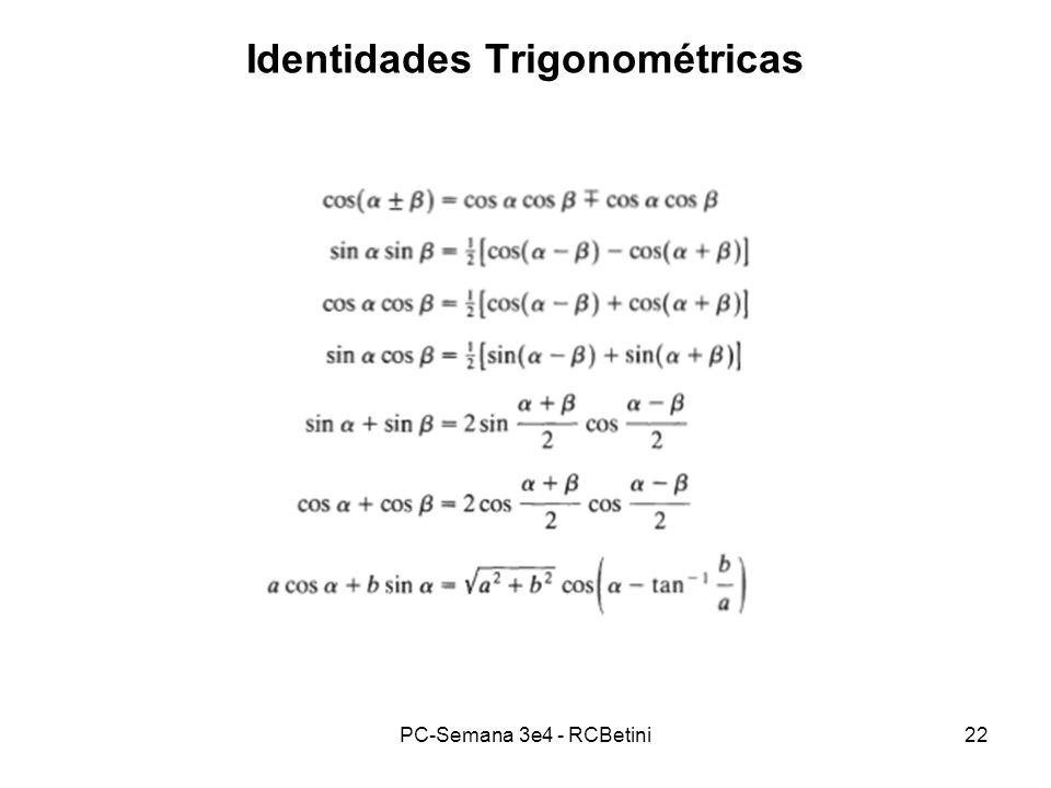PC-Semana 3e4 - RCBetini22 Identidades Trigonométricas