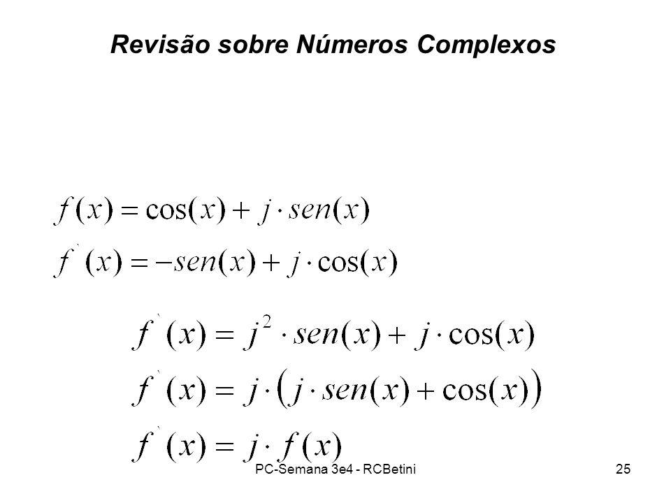 PC-Semana 3e4 - RCBetini25 Revisão sobre Números Complexos