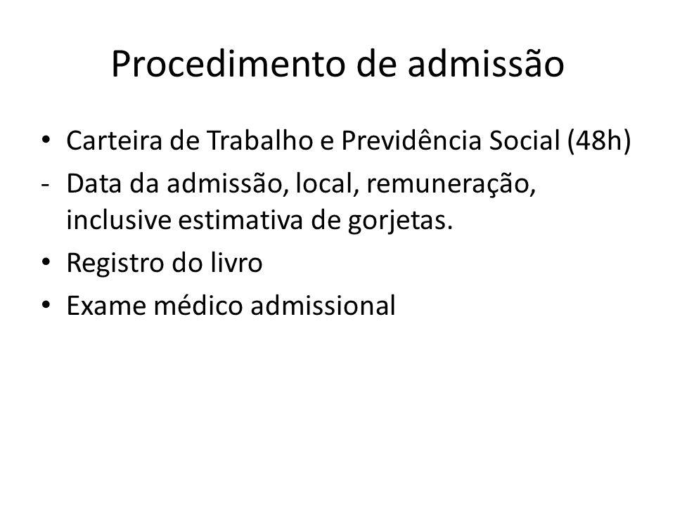 Procedimento de admissão Carteira de Trabalho e Previdência Social (48h) -Data da admissão, local, remuneração, inclusive estimativa de gorjetas. Regi