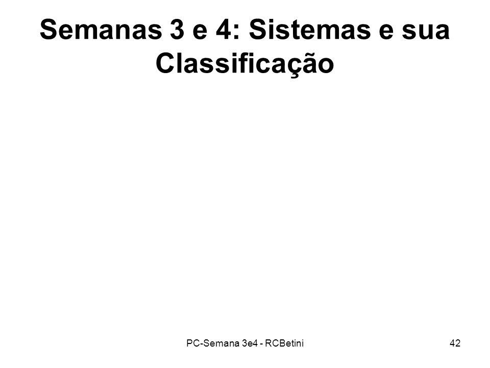 PC-Semana 3e4 - RCBetini42 Semanas 3 e 4: Sistemas e sua Classificação
