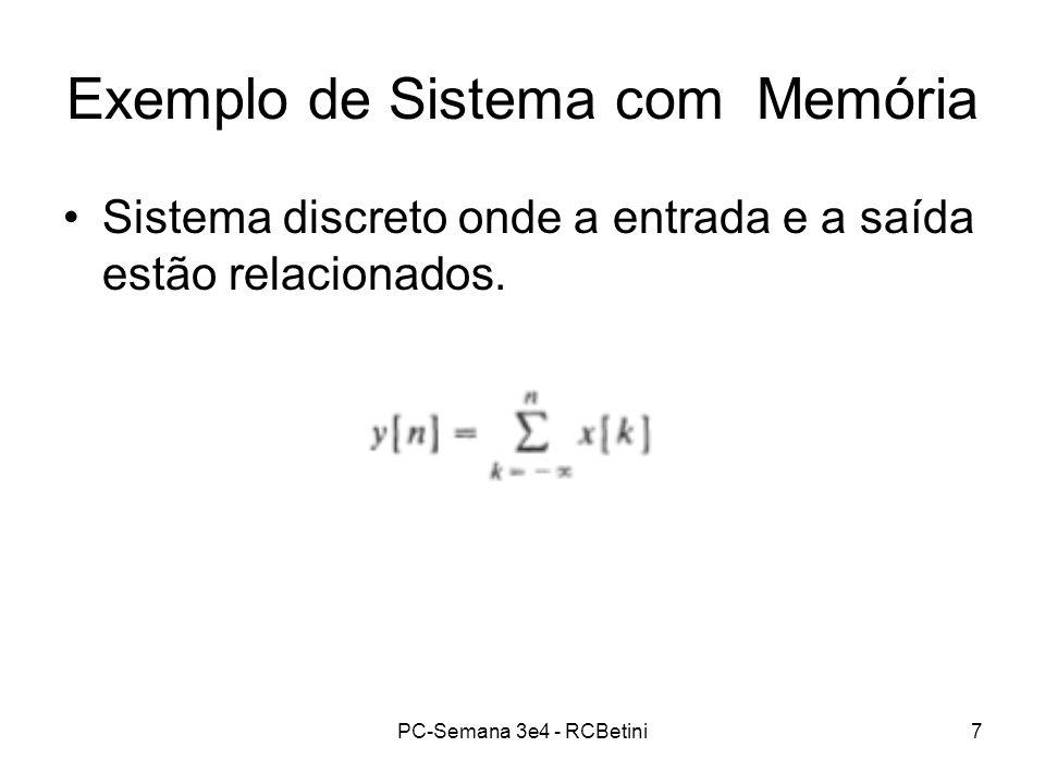 PC-Semana 3e4 - RCBetini7 Exemplo de Sistema com Memória Sistema discreto onde a entrada e a saída estão relacionados.