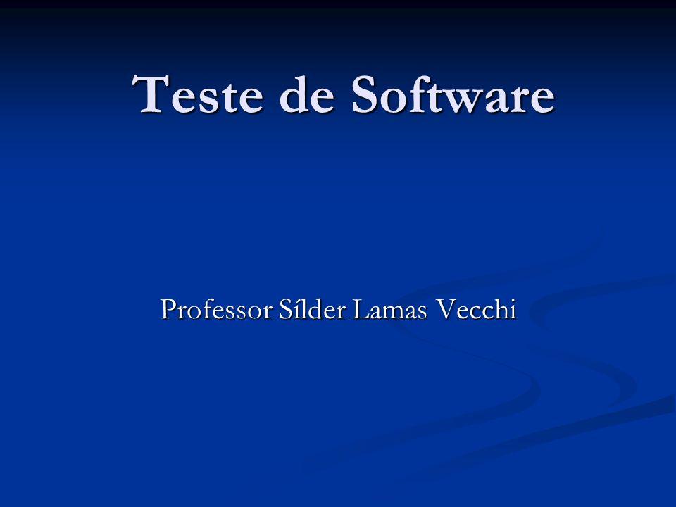 Teste de Software Professor Sílder Lamas Vecchi