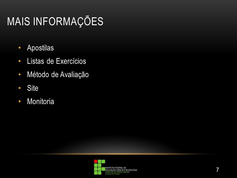 MAIS INFORMAÇÕES Apostilas Listas de Exercícios Método de Avaliação Site Monitoria 7