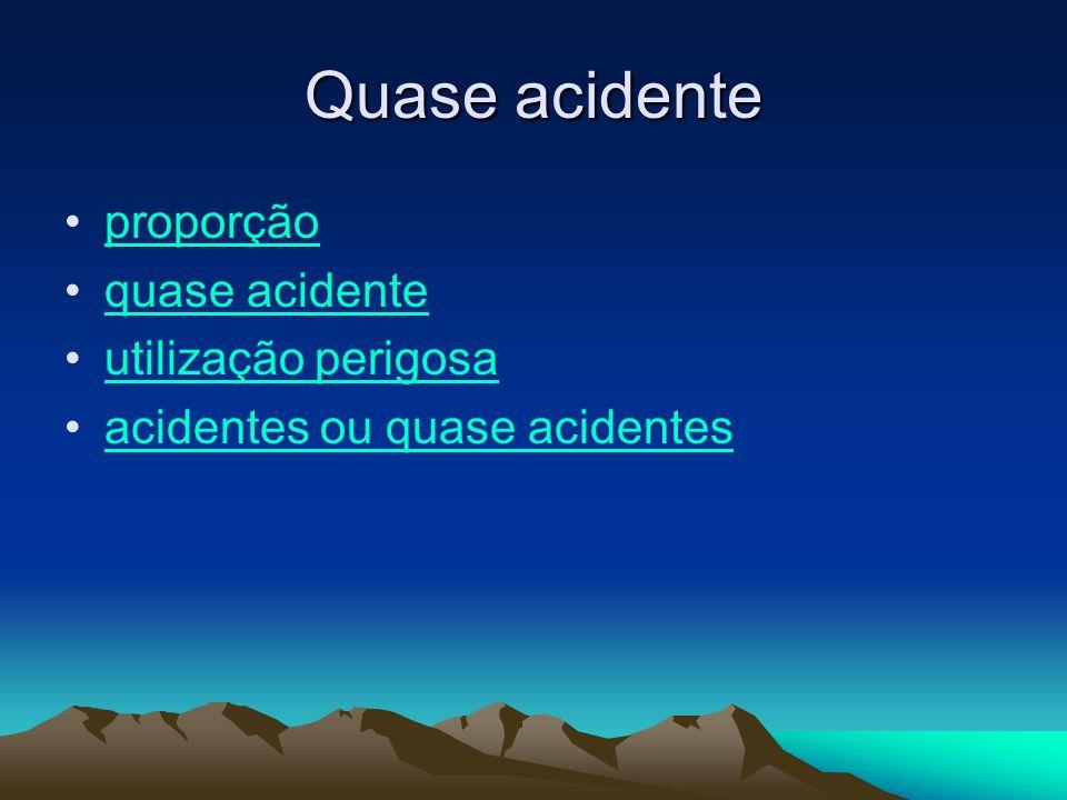 Quase acidente proporção quase acidente utilização perigosa acidentes ou quase acidentes