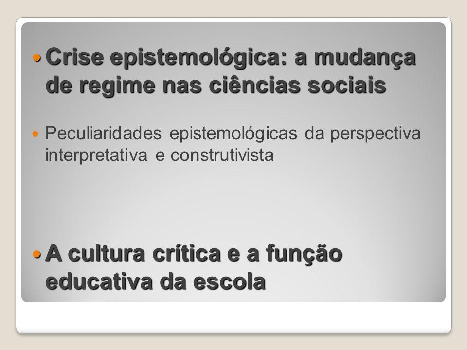 Crise epistemológica: a mudança de regime nas ciências sociais Crise epistemológica: a mudança de regime nas ciências sociais Peculiaridades epistemol