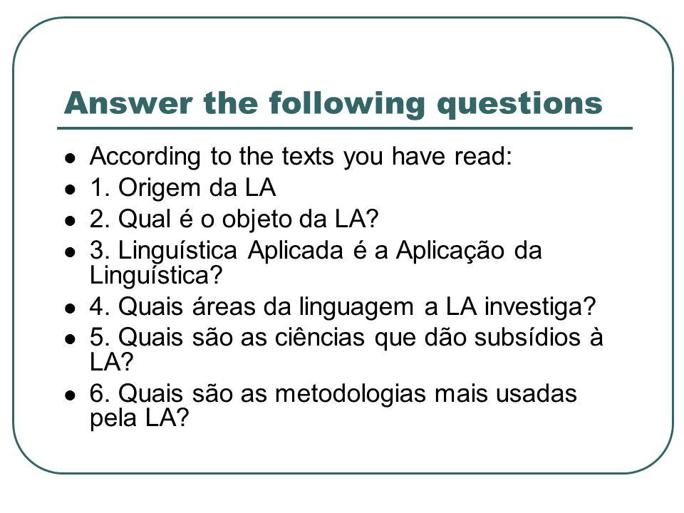 More questions 7.Quais são os instrumentos de coletas mais usados pela LA.