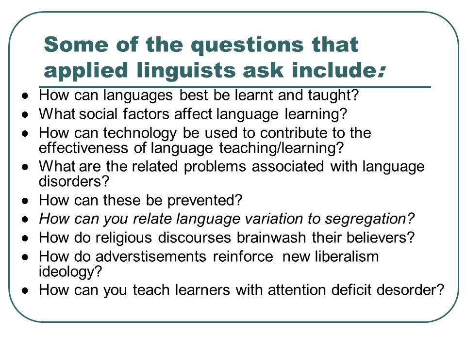 Linguística Aplicada NÃO É: 1.Aplicação da Linguística pura.