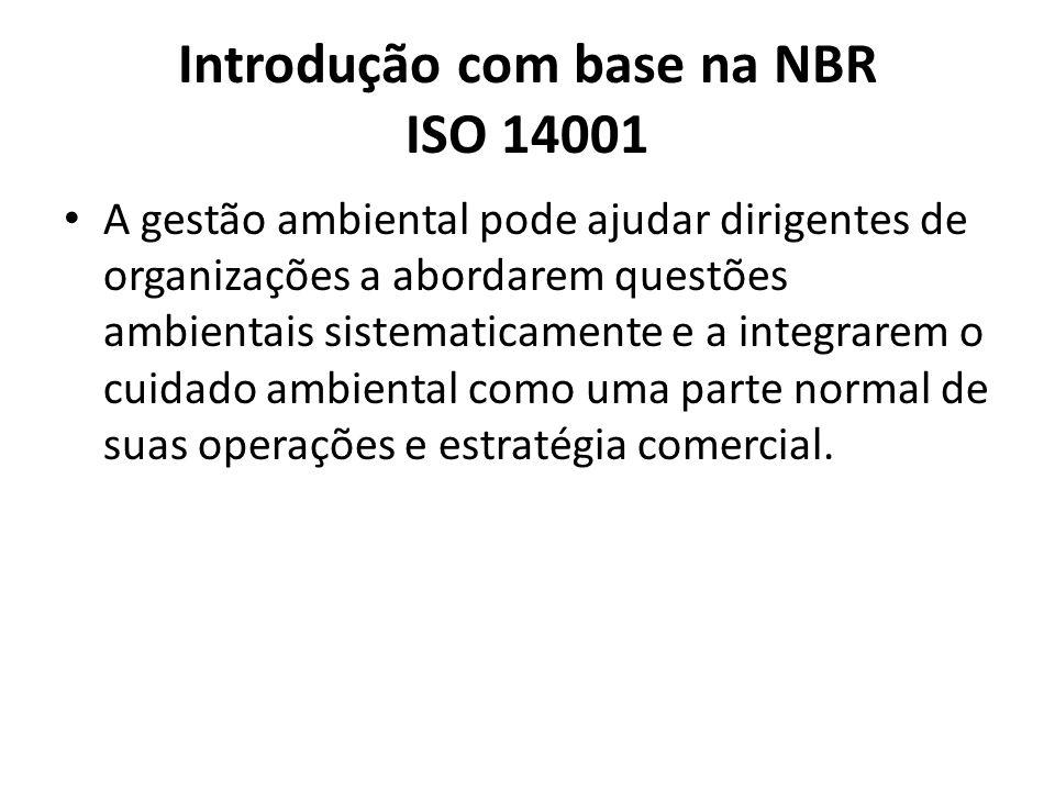 Introdução com base na NBR ISO 14001 A gestão ambiental pode ajudar dirigentes de organizações a abordarem questões ambientais sistematicamente e a integrarem o cuidado ambiental como uma parte normal de suas operações e estratégia comercial.