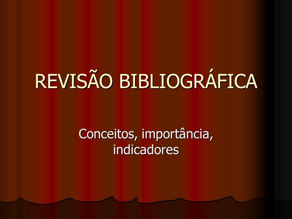 REVISÃO BIBLIOGRÁFICA Conceitos, importância, indicadores