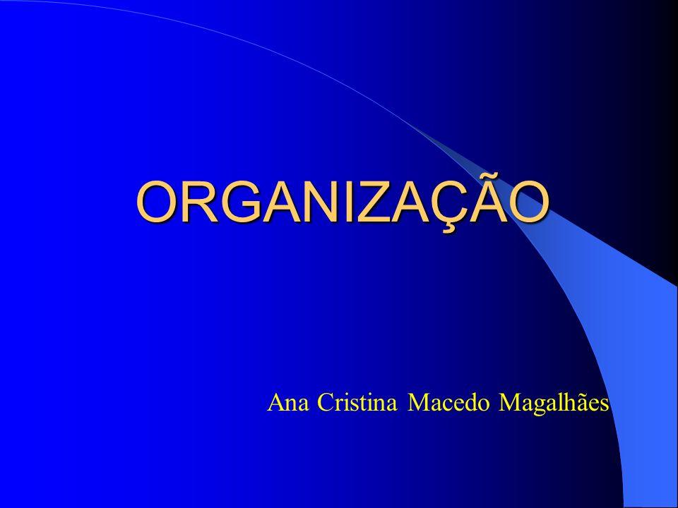 ORGANIZAÇÃO Ana Cristina Macedo Magalhães