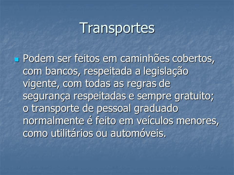 Transportes Podem ser feitos em caminhões cobertos, com bancos, respeitada a legislação vigente, com todas as regras de segurança respeitadas e sempre
