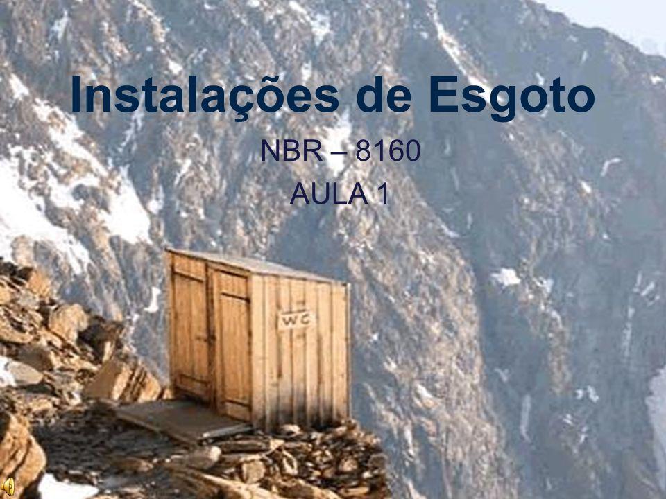 Instalações de Esgoto NBR – 8160 AULA 1