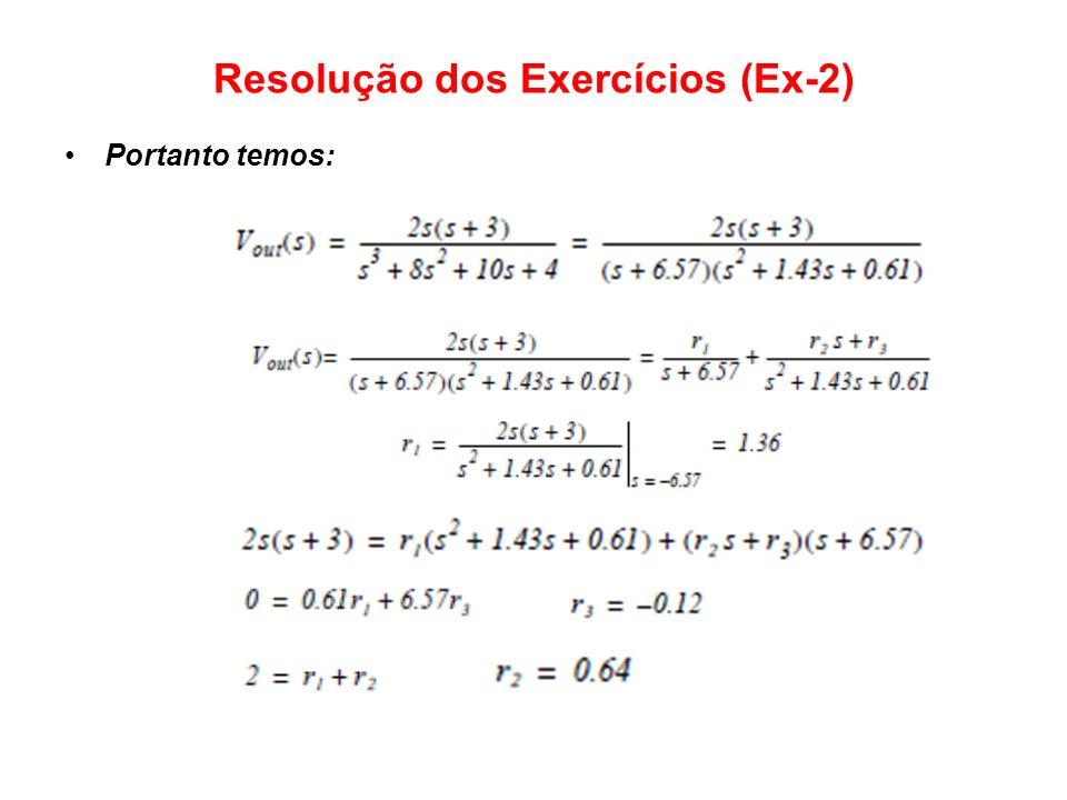 Resolução dos Exercícios (Ex-2) Portanto temos: