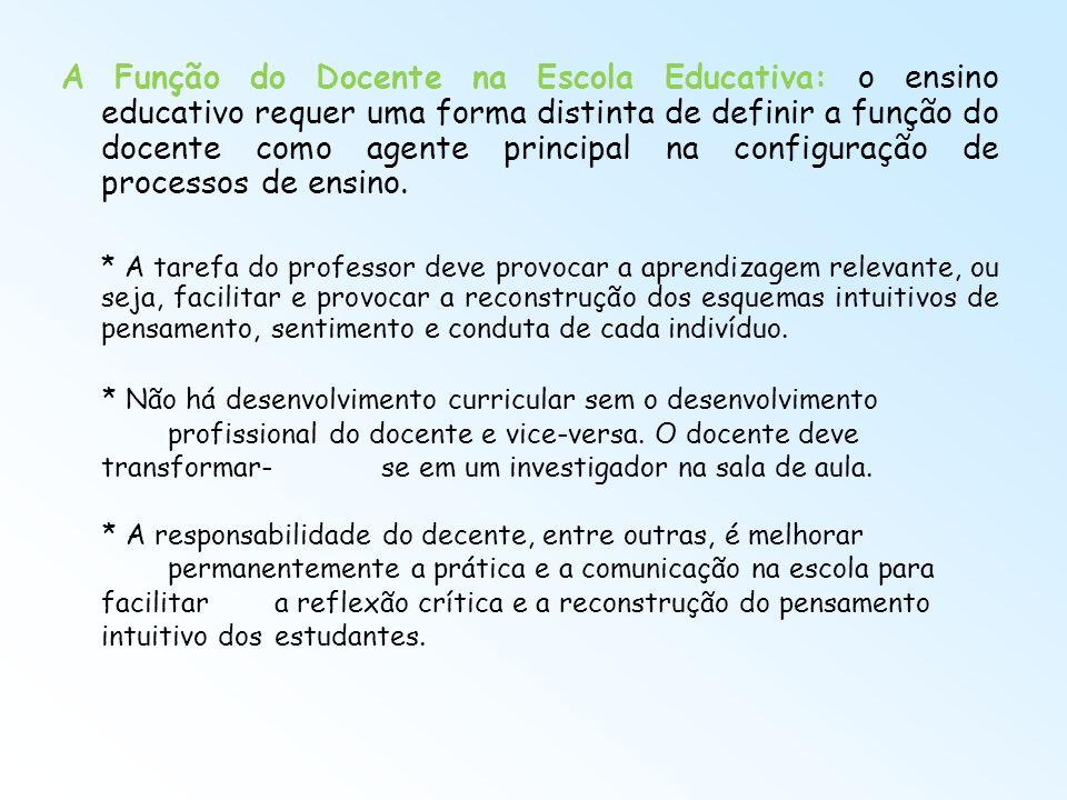 A Função do Docente na Escola Educativa: o ensino educativo requer uma forma distinta de definir a função do docente como agente principal na configur