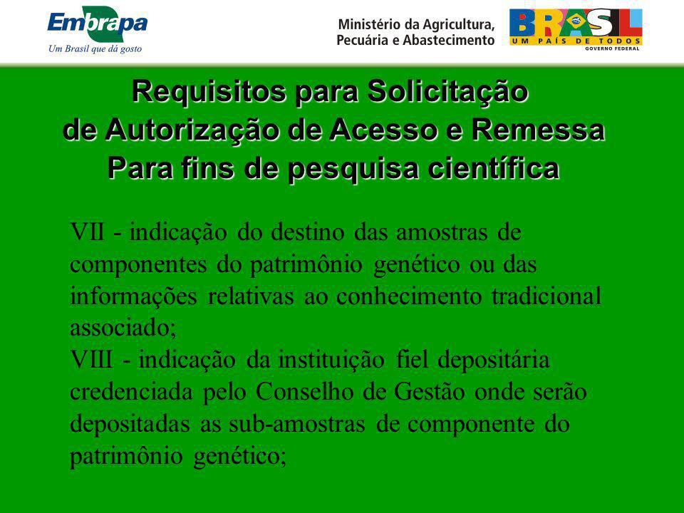Requisitos para Solicitação de Autorização de Acesso e Remessa Para fins de pesquisa científica VII - indicação do destino das amostras de componentes