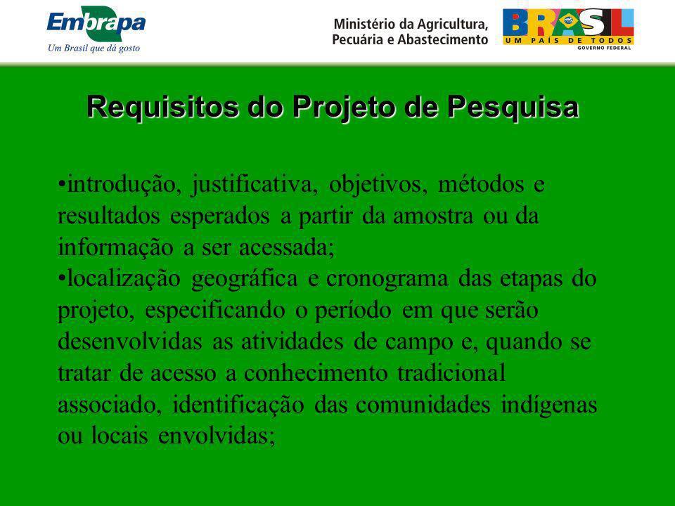 Requisitos do Projeto de Pesquisa introdução, justificativa, objetivos, métodos e resultados esperados a partir da amostra ou da informação a ser aces