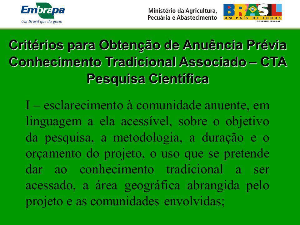 Critérios para Obtenção de Anuência Prévia Conhecimento Tradicional Associado – CTA Pesquisa Científica I – esclarecimento à comunidade anuente, em li