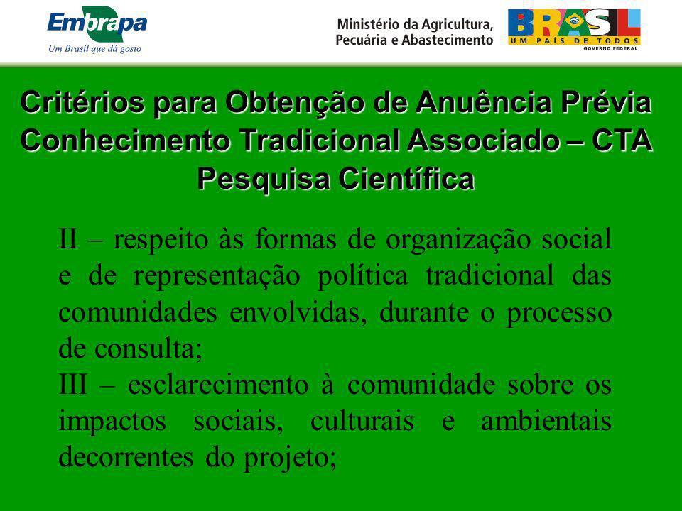 Critérios para Obtenção de Anuência Prévia Conhecimento Tradicional Associado – CTA Pesquisa Científica II – respeito às formas de organização social
