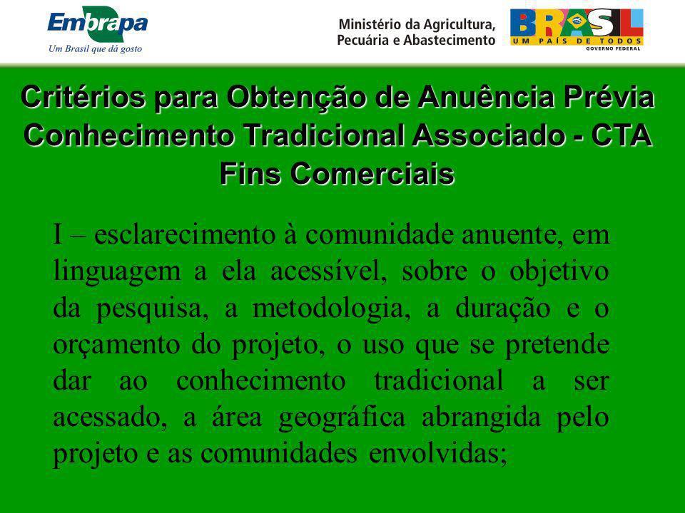 Critérios para Obtenção de Anuência Prévia Conhecimento Tradicional Associado - CTA Fins Comerciais I – esclarecimento à comunidade anuente, em lingua