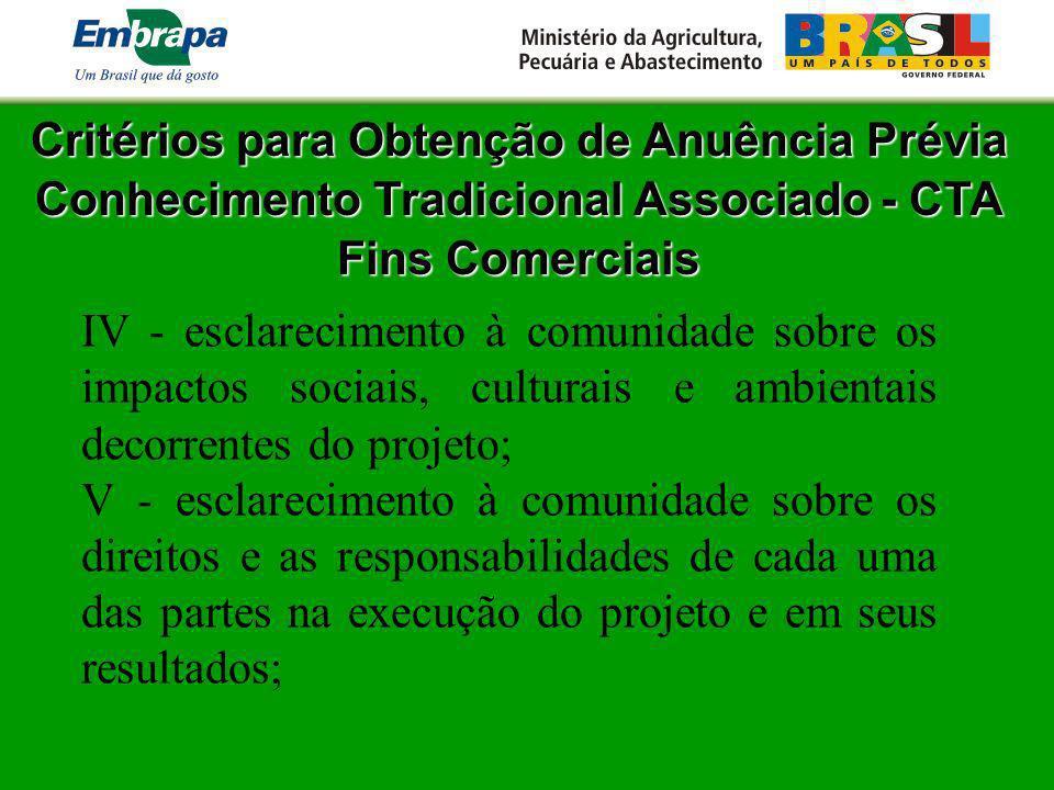 Critérios para Obtenção de Anuência Prévia Conhecimento Tradicional Associado - CTA Fins Comerciais IV - esclarecimento à comunidade sobre os impactos