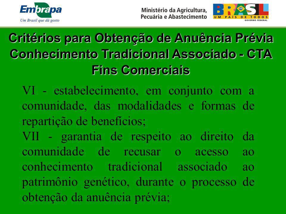 Critérios para Obtenção de Anuência Prévia Conhecimento Tradicional Associado - CTA Fins Comerciais VI - estabelecimento, em conjunto com a comunidade