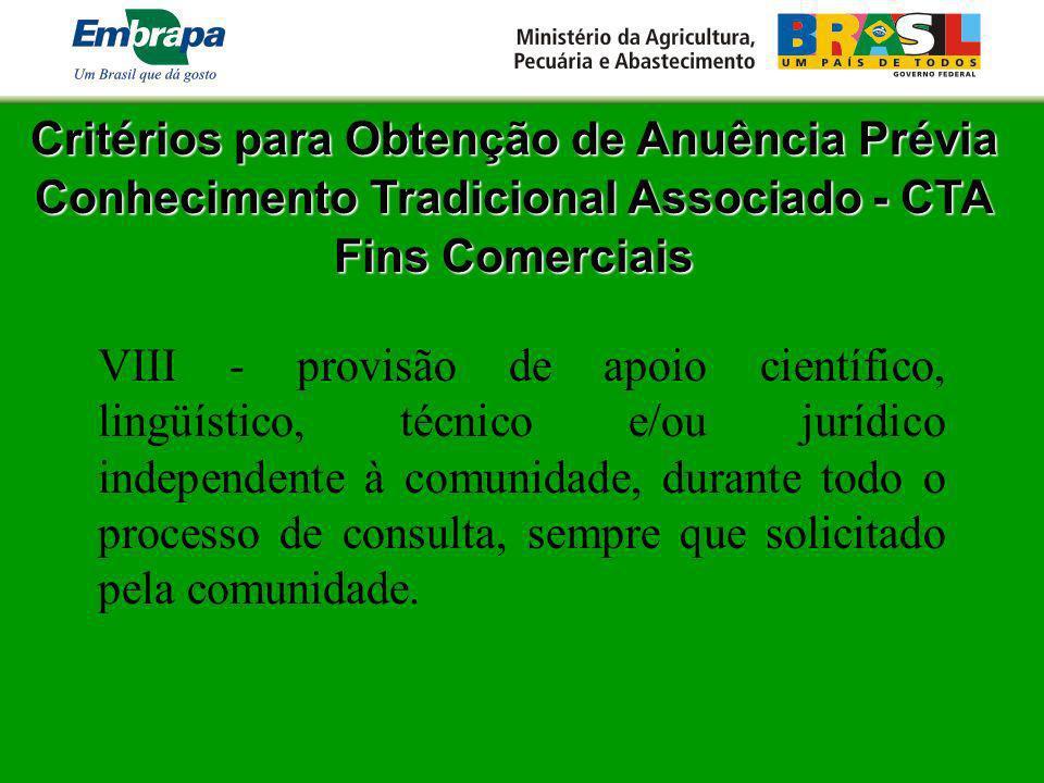 Critérios para Obtenção de Anuência Prévia Conhecimento Tradicional Associado - CTA Fins Comerciais VIII - provisão de apoio científico, lingüístico,