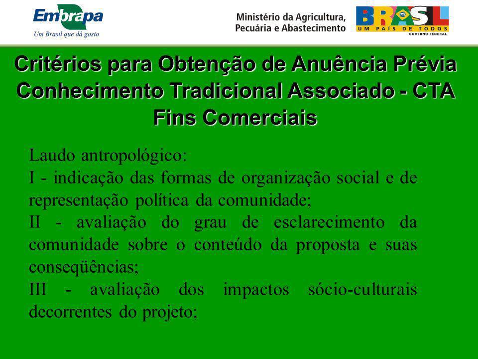 Critérios para Obtenção de Anuência Prévia Conhecimento Tradicional Associado - CTA Fins Comerciais Laudo antropológico: I - indicação das formas de o